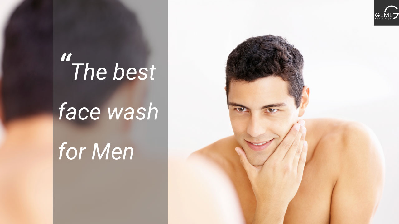 the-best-face-wash-for-men